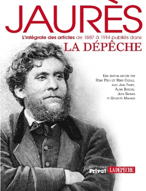 Recueil Privat des articles de Jaurès publiés dans La Depeche