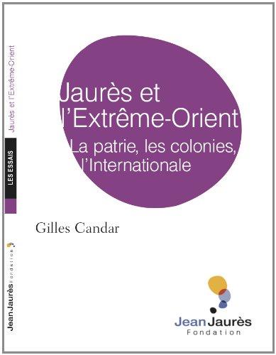 Jaurès et l'Extrême-Orient, par Gilles Candar (Note de la Fondation Jean Jaurès)